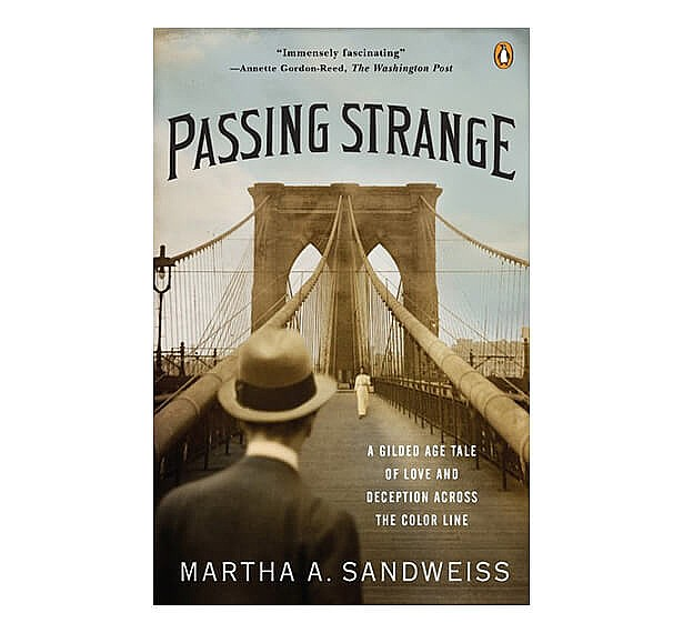 Frick Readers' Series &mdash;<i>Passing Strange: A Gilded Age Tale of Love and Deception Across the Color Line</i> by Martha A. Sandweiss