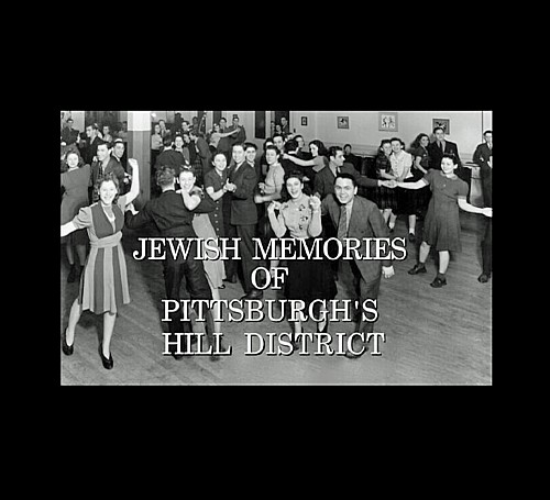 Documentary Screening and Panel Discussion: <i>Jewish Memories of Pittsburgh's Hill District</i>