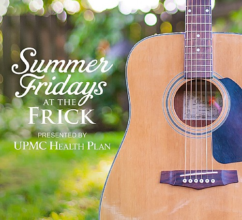 Summer Fridays at the Frick presented by UPMC Health Plan